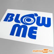 Blow me matrica