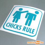 Chicks Rule matrica