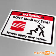 Don't touch my Seat matrica