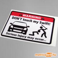 Don't touch my Suzuki Swift Mk3 matrica