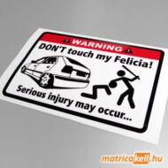 Don't touch my Skoda Felicia matrica