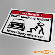 Don't touch my Trabant matrica
