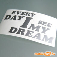 Every Day I see my Dream matrica