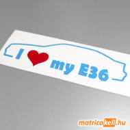 I love my BMW E36 matrica