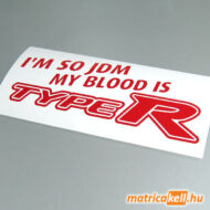 I'm so JDM, my blood is Honda TypeR matrica