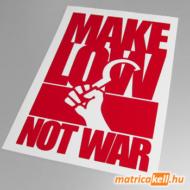 Make low not war matrica