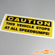 This vehicle stops at all speedbumps matrica