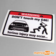 Don't touch my BMW E46 matrica