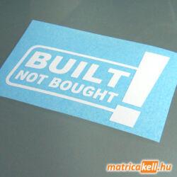 Built! Not bought! matrica
