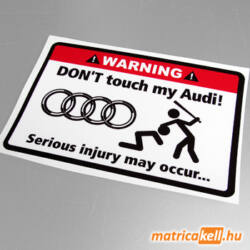 Don't touch my Audi matrica