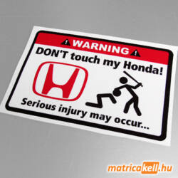 Don't touch my Honda matrica