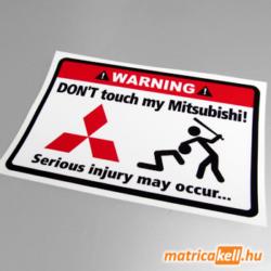 Don't touch my Mitsubishi matrica