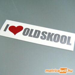 I love Oldskool matrica (felirat)