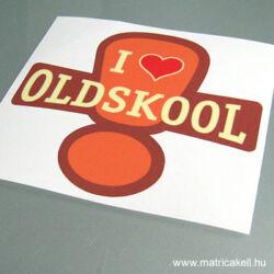 I love Oldskool színes matrica