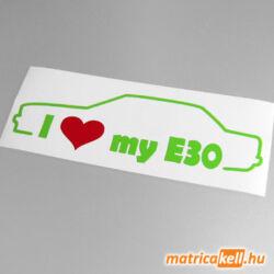 I love my BMW E30 matrica