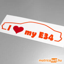 I love my BMW E34 matrica