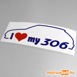 I love my Peugeot 306 matrica