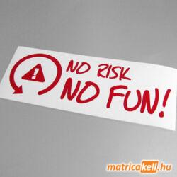 No risk, no FUN! matrica