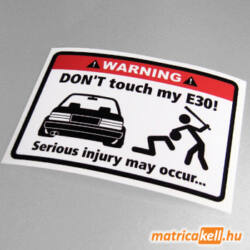 Don't touch my BMW E30 matrica