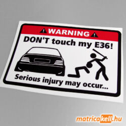 Don't touch my BMW E36 matrica