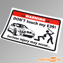 Don't touch my BMW E39 matrica