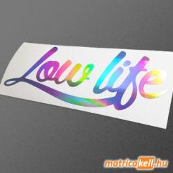 Low Life hologramos matrica