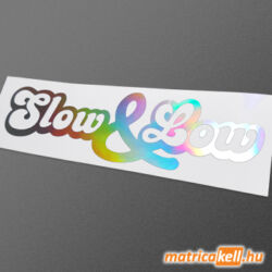 Slow and Low hologramos matrica