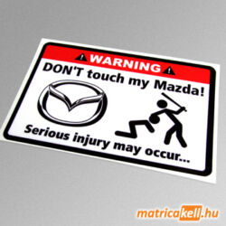 Don't touch my Mazda matrica