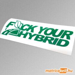 Fuck your hybrid matrica